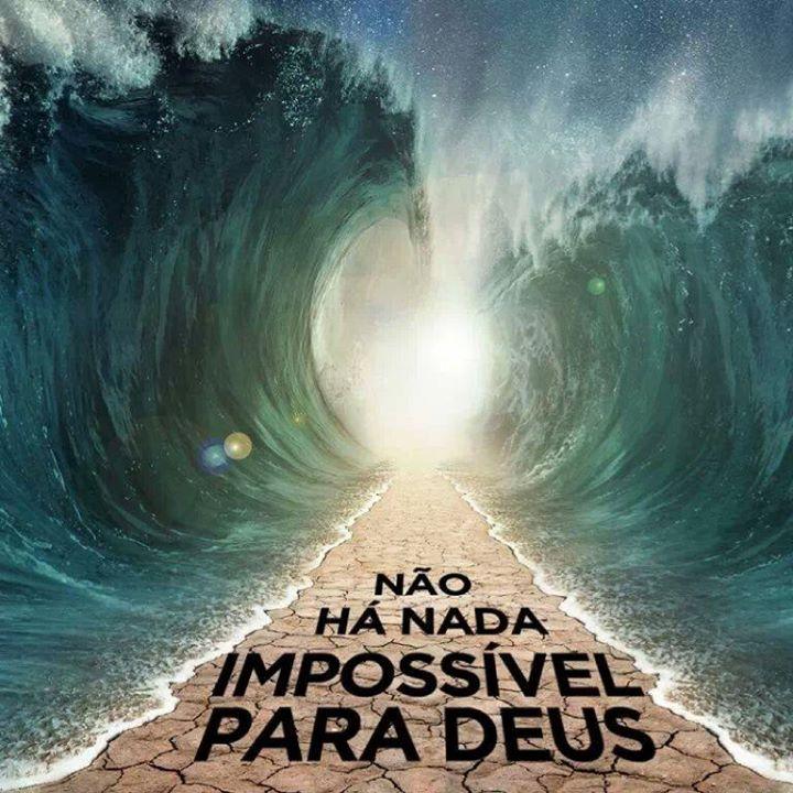 Para Deus não existe o impossível