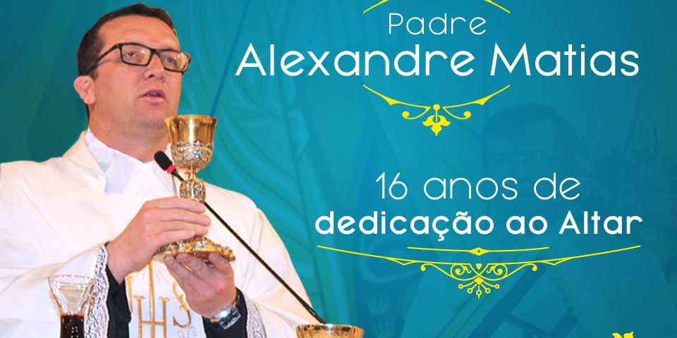 16-anos-Ordenação-Padre-Alexandre_redes-960x480
