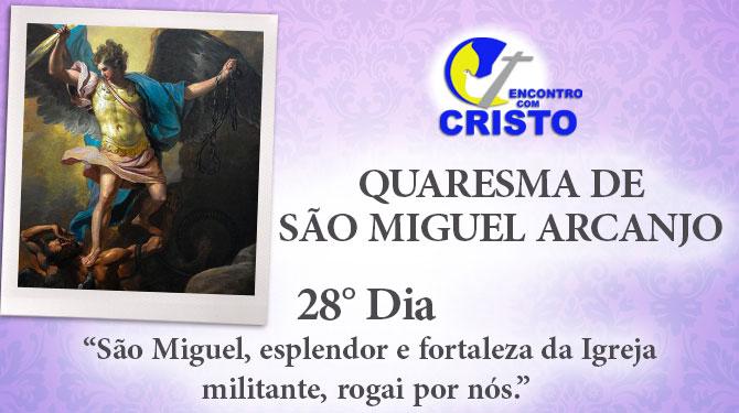 Quaresma de São Miguel Arcanjo – 28° dia