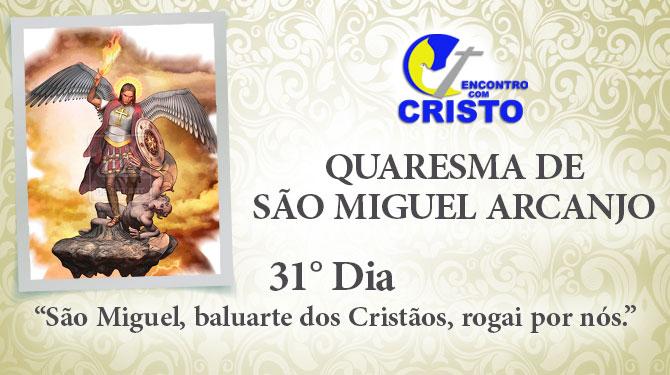 Quaresma de São Miguel Arcanjo – 31° dia