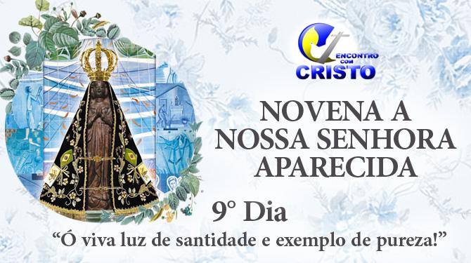 Novena de Nossa Senhora Aparecida – 9° dia
