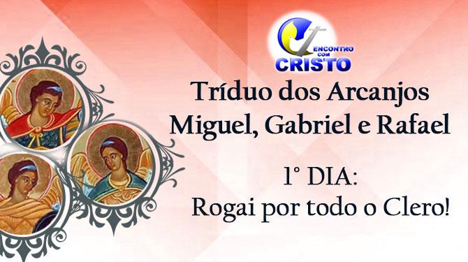 Tríduo dos Arcanjos Miguel, Gabriel e Rafael- 1º dia