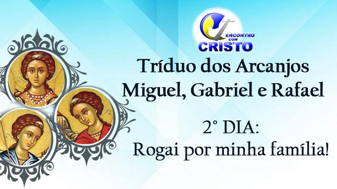 Tríduo dos Arcanjos Miguel, Gabriel e Rafael- 2º dia