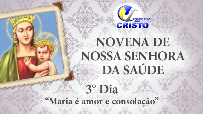 Novena de Nossa Senhora da Saúde – 3° dia