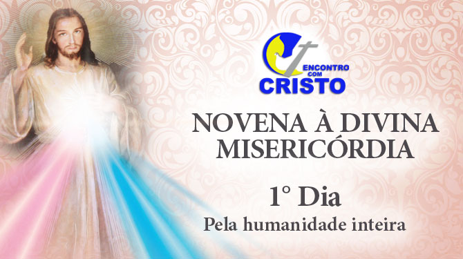 Novena à Divina Misericórdia – 1° dia